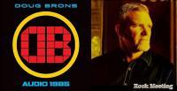 DOUG BRONS -  Audio 85 - Chronique