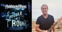ROBBIE LaBLANC - Double Trouble - Chronique