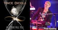 VINCE DiCOLA - Only Time Will Tell : nouvel album avec invités : Bobby Kimball, Jason Scheff, Steve Walsh, Stan Bush , Mark Boals ...
