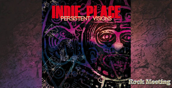 indie place persistent visions chronique