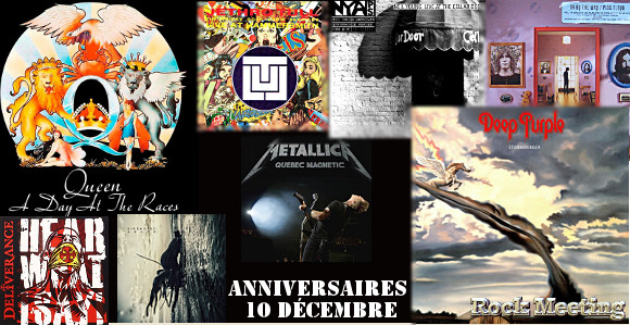 anniversaires 10 decembre queen accept starz deep purple metallica journey the jam jethro tull pink floyd neil young