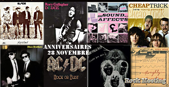 anniversaires 28 novembre slade rory gallagher soundgarden blues brothers ac dc bulletboys april wine bob dylan cheap trick firewind crystal ball metallica axenstar