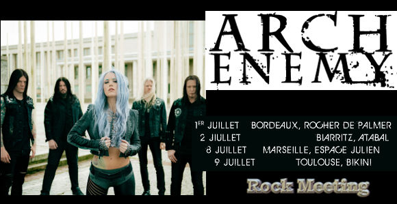 arch enemy toulouse bordeaux biarritz marseille 01 au 09 07 2019