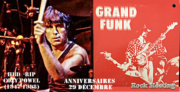 anniversaires 29 decembre cozy powell six feet under biohazard grand funk railroad america neil young
