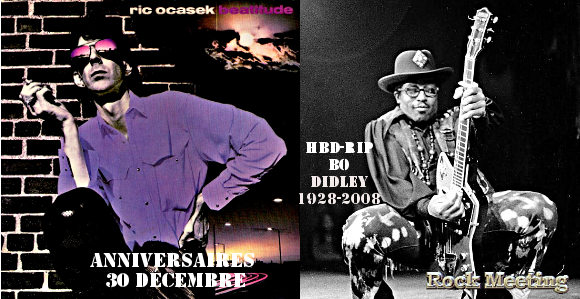 anniversaires 30 decembre ric ocasek bo diddley jethro tull electric light orchestra raven rough trade