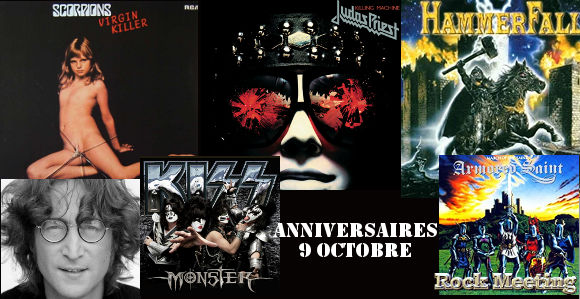 anniversaires 9 octobre judas priest scorpions the who rhapsody of fire the beatles armored saint infectious grooves slayer savatage hammerfall kiss dio