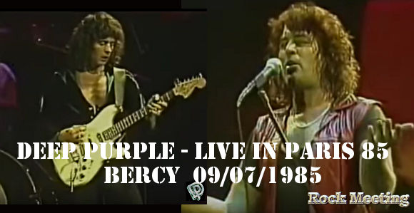 deep purple live in paris 85 bercy 09 07 85