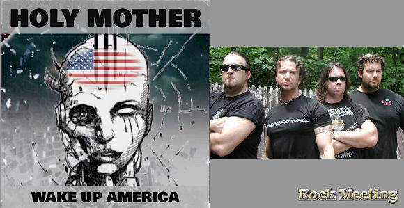 holy mother wake up america nouveau single et video