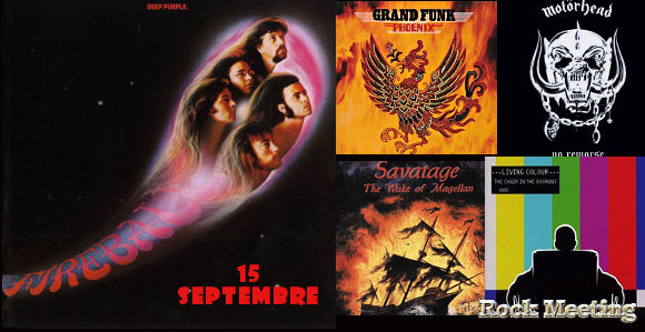 les anniversaires ce 15 septembre pink floyd deep purple night ranger warrant ramones grand funk railroad motoerhead savatage napalm death living colour megadeth meliah rage