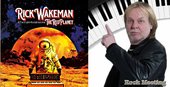 rick wakeman the red planet retour au prog pour le legendaire clavieriste