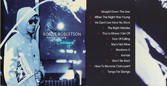 robbie robertson how to become clairvoyant la chronique de l album solo de l ex guitariste de the band