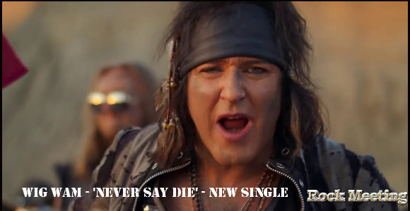 wig wam never say die nouveau single et video clip