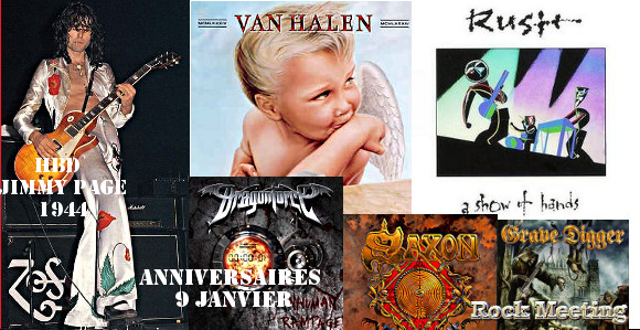 anniversaires 9 janvier jimmy page van halen l a guns rush new york dolls rhapsody of fire rush dragonforce saxon grave digger iron fire