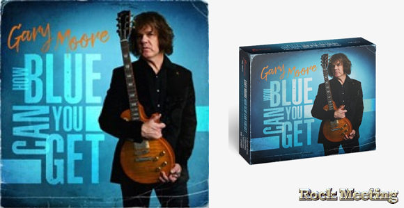 gary moore how blue can you get nouvel album avec des inedits