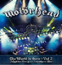 MOTÖRHEAD The Wörld Is Ours Vol. 1 - Anyplace Crazy as Anywhere Else