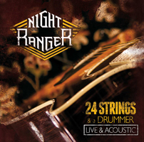 Night Ranger 24 Strings & A Drummer