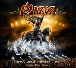 SAXON Heavy Metal Thunder - Live - Eagles Over Wacken