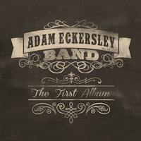 ADAM ECKERSLEY BAND The First Album