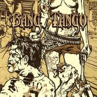 BANG TANGO Pistol Whipped in the Bible Belt