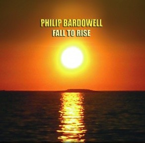 PHILIP BARDOWELL   Fall To Rise