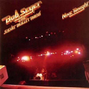 BOB SEGER & THE SILVER BULLET BAND  Nine Tonight