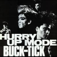 BUCK-TICK Hurry Up Mode