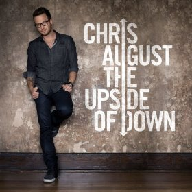 CHRIS AUGUST  The Upside Of Down