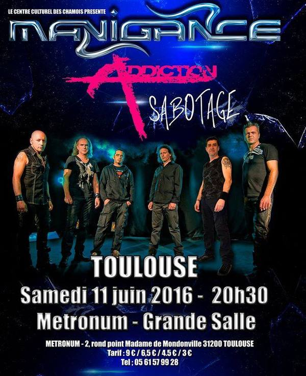MANIGANCE + Addiction + Sabotage - Toulouse - Le Metronum - 11/06/2016