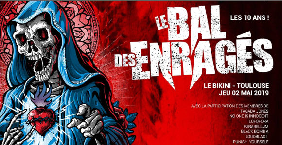 le bal des enrages toulouse paris lyon bordeaux strasbourg 10 dates a partir du 10 avril