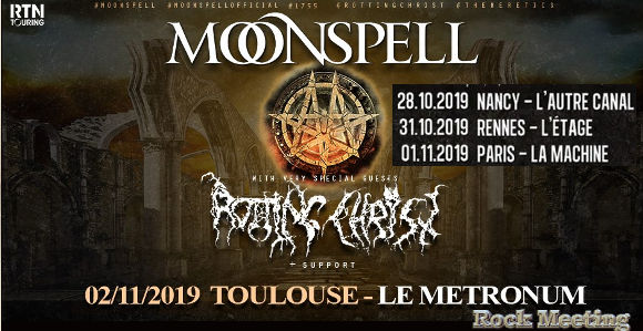moonspell rotting christ silver dust toulouse le metronum 02 11 19 nancy rennes paris bourg en bresse