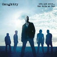 DAUGHTRY It's Not Over...