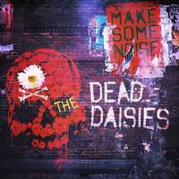 THE DEAD DAISIES  Make Some Noise & Join Together