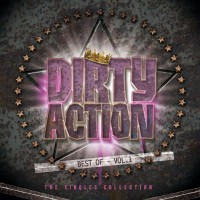 DIRTY ACTION Best of – Vol. 1- The Singles Collection