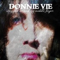 DONNIE VIE Wrapped Around My Middle Finger
