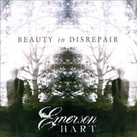 EMERSON HART  Beauty And Disrepair