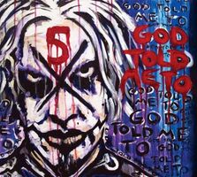 JOHN  5 God Told Me To