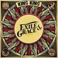KING KING Exile and Grace