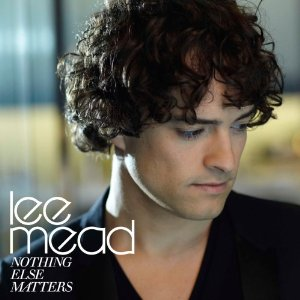 LEE MEAD Nothing Else Matters