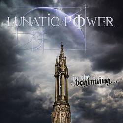 LUNATIC POWER  In the Beginning