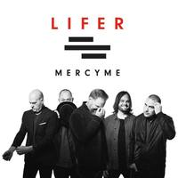 MERCYME  Lifer