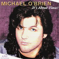 MICHAEL O'BRIEN  It's About Time