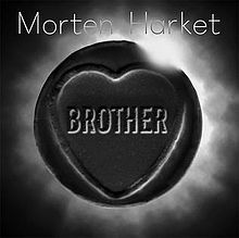 MORTEN HARKET Brother