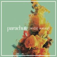 PARACHUTE Wide Awake