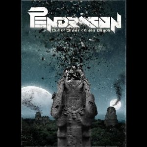 PENDRAGON Out Of Order Comes Chaos