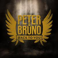 PETER AND BRUNO   Back To You