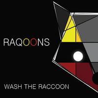 RAQOONS   Wash The Raccoon