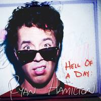 RYAN HAMILTON  Hell Of A Day