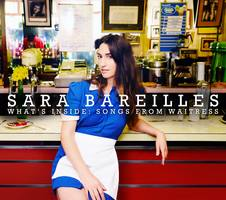 SARA BAREILLES What's Inside:Songs From Waitress