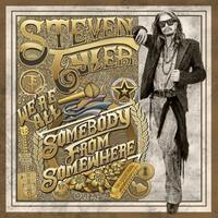 STEVEN TYLER We are all somebody from somewhere
