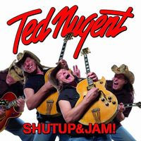 TED NUGENT Shutup & Jam !